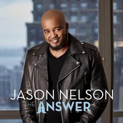 Jason Nelson Releases Fifth Solo Album 'The Answer', Available For Pre-Order Now