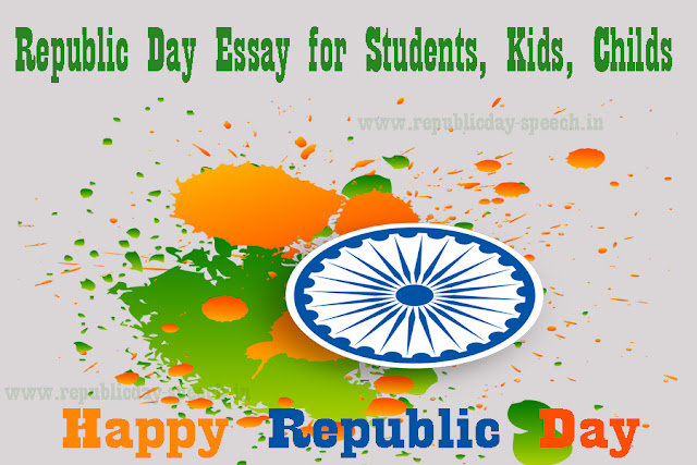 Republic Day  Essay for Students, Kids, Childs 2019