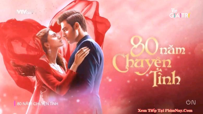 80 Năm Chuyện Tình - VTVcab1 (2019)