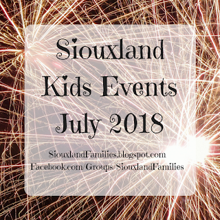 "golden fireworks exploding against a dark sky with text in front reading ""Siouxland Kids Events July 2018"""