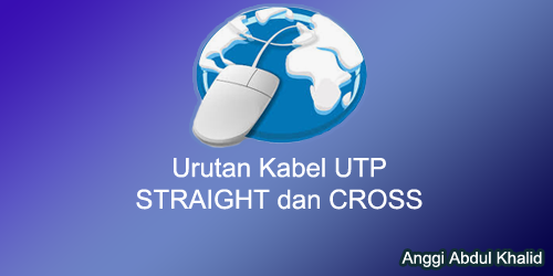 Susunan Kabel STRAIGHT dan CROSS