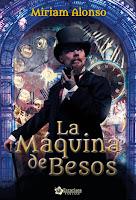 http://enmitiempolibro.blogspot.com.es/2017/04/resena-la-maquina-de-besos.html
