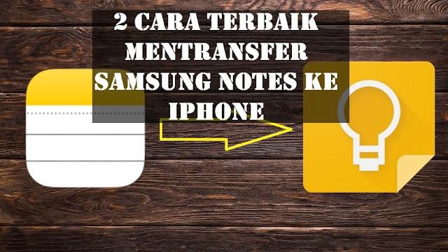 Cara Terbaik Mentransfer Samsung Notes ke iPhone