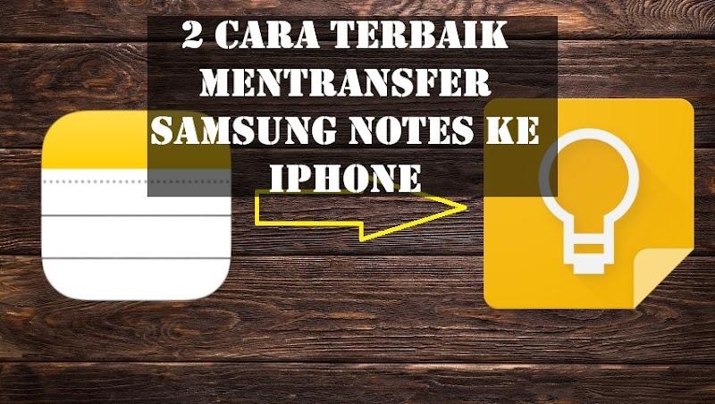 2 Cara Terbaik Mentransfer Samsung Notes ke iPhone