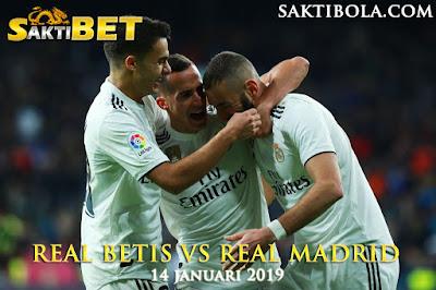 Prediksi Sakti Taruhan bola Real Betis vs Real Madrid 14 JANUARI 2019