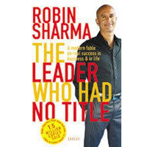 the leader who had no title by Robin sharma :