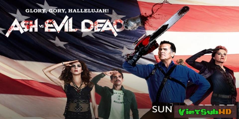 Phim Ash Và Ma Cây (phần 2) Hoàn Tất (10/10) VietSub HD | Ash Vs Evil Dead (season 2) 2016