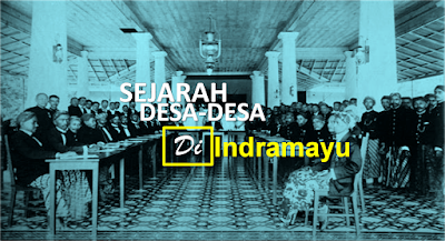Sejarah Desa-Desa di Indramayu Jawa Barat