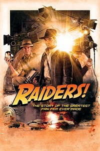 Watch Raiders!: The Story of the Greatest Fan Film Ever Made Online Free in HD