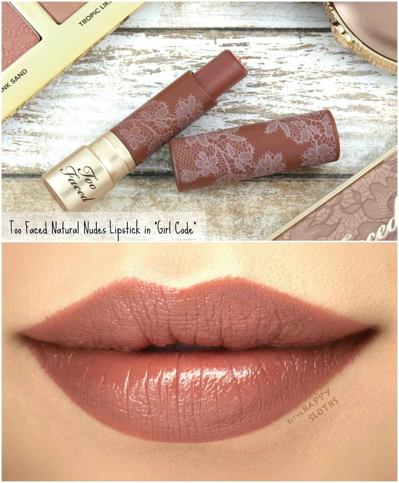 "Too Faced | Natural Nudes Lipstick in ""Girl Code"": Review and Swatches"