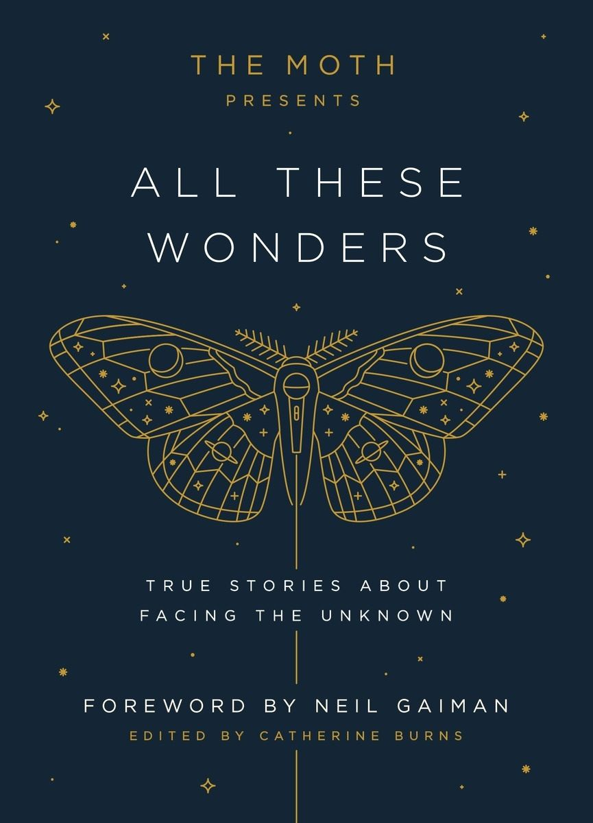 All These Wonders: True Stories About Facing the Unknown by Catherine Burns