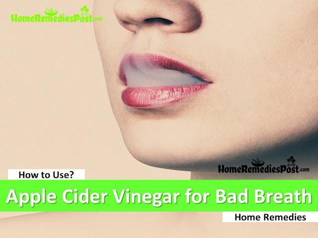 Apple Cider Vinegar for Bad Breath, Apple Cider Vinegar and Bad Breath, How To Get Rid Of Bad Breath, Home Remedies For Bad Breath, Is Apple Cider Vinegar Good For Bad Breath, How To Use Apple Cider Vinegar For Bad Breath