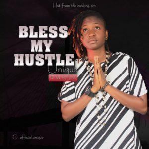 Download Mp3: Unique – Bless My Hustle