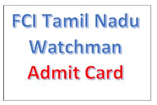 fci tamil nadu admit card watchman - www.fcijobportaltn.com