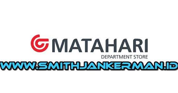 Lowongan Pt Matahari Department Store Mal Ciputra Seraya Pekanbaru Februari 2018 Smith Jankerman