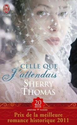 http://lachroniquedespassions.blogspot.fr/2014/07/celle-que-jattendais-sherry-thomas.html