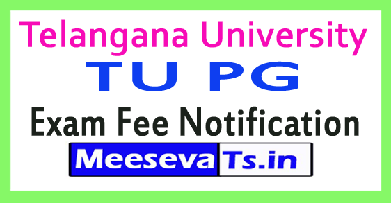 Telangana University TU PG Exam Fee Notification 2018