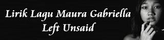 Lirik Lagu Maura Gabriella - Left Unsaid