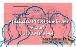 Aplikasi PPDB Berbasis Excel SD SMP SMA