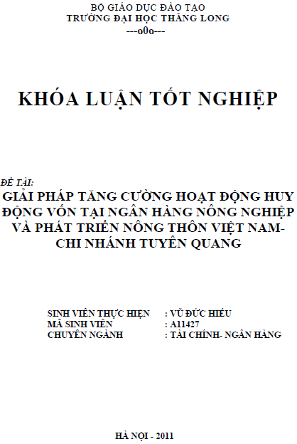 Giải pháp tăng cường hoạt động huy động vốn tại Ngân hành Nông nghiệp và Phát triển Nông thôn Việt Nam Chi nhánh Tuyên Quang