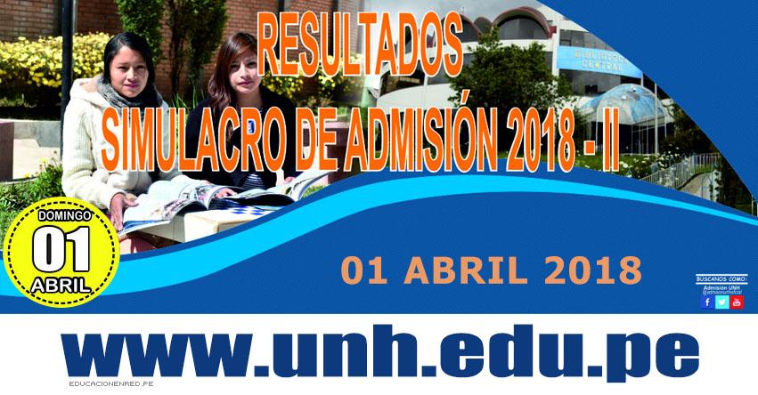Resultados UNH 2018-2 (1 Abril) Simulacro Examen de Admisión Universidad Nacional de Huancavelica - www.unh.edu.pe