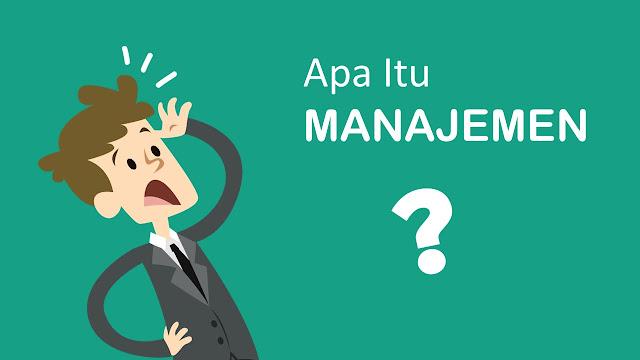 Pengertian Dari Manajemen Menurut Parah Ahli