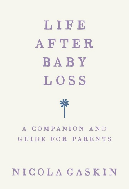 Life After Baby Loss by Nicola Gaskin