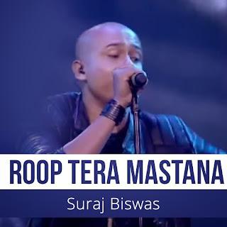 Roop Tera Mastana - Suraj Biswas