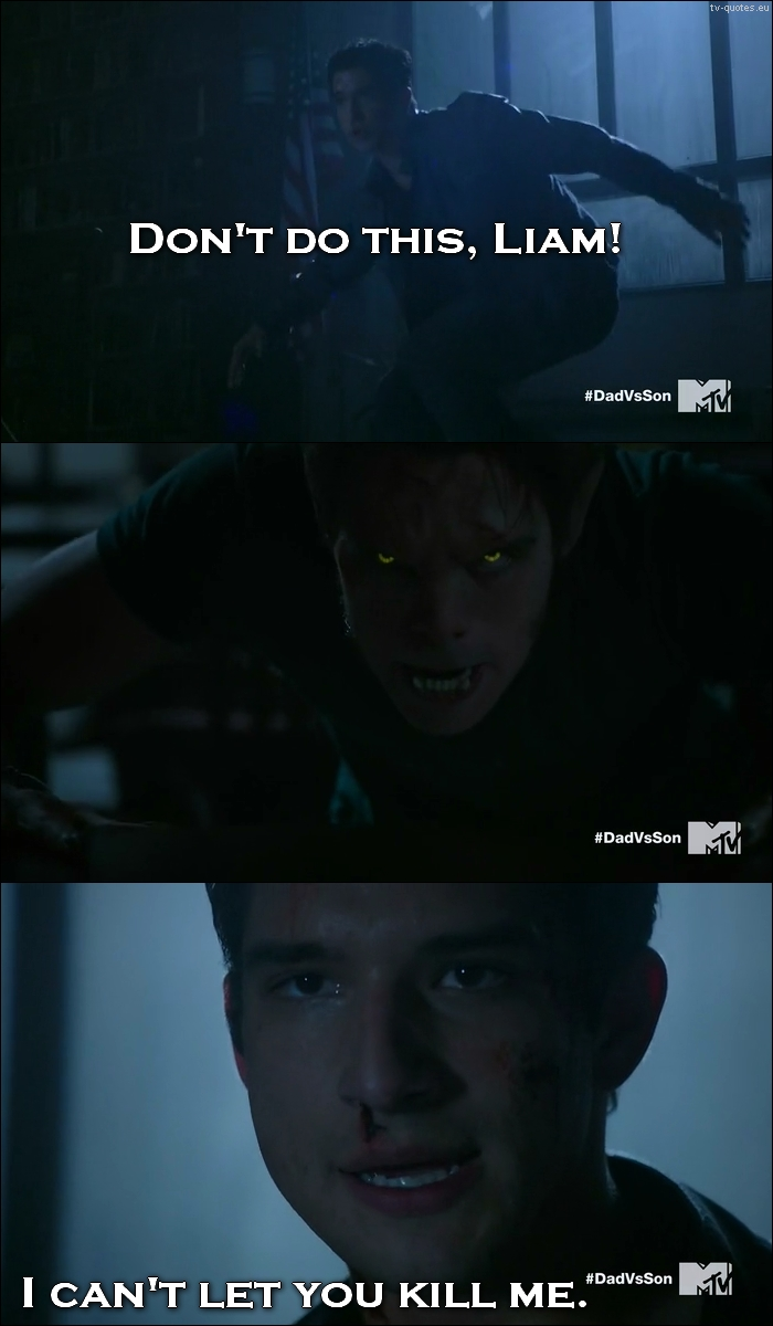Teen Wolf - Quote - I can't let you kill me