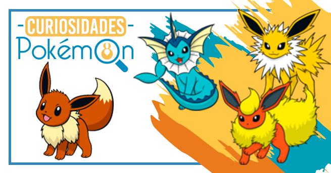 Curiosidades Pokémon: Eevee, Vaporeon, Jolteon e Flareon