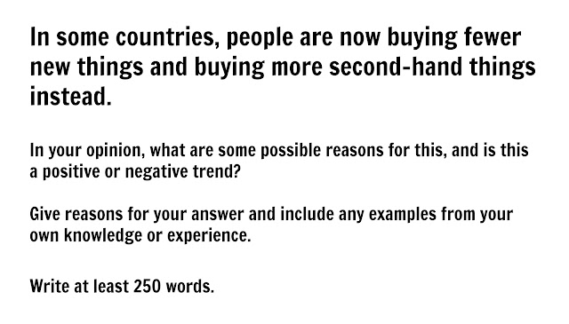IELTS essay - people are buying fewer new things & buying more second-hand things