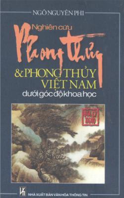 Nghiên cứu phong thủy và phong thủy Việt Nam dưới góc độ khoa học - Ngô Nguyên Phi