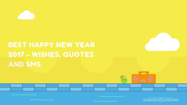 Happy New Year 2017 wishes, quotes, Sms and greetings