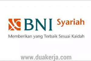 Lowongan Kerja PT Bank BNI Syariah Terbaru 2019