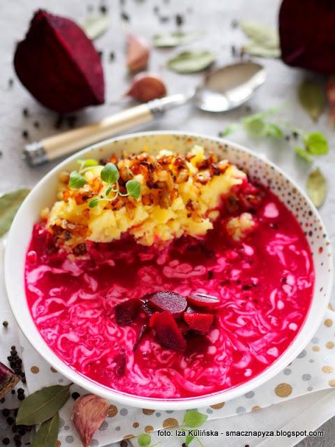 barszcz czerwony bez zakwasu , barszcz czerwony ze śmietaną , barszczyk , tłuczone ziemniaki , kartofle z okrasą , ziemniaki z cebulką , zupa buraczkowa , zupa buraczana , kuchnia polska