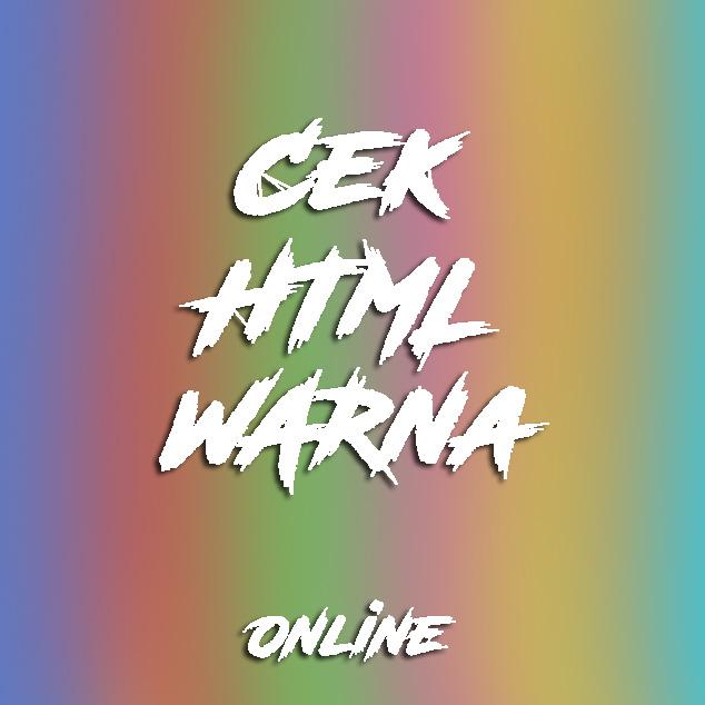 Cek HTML WARNA Generator Secara Online