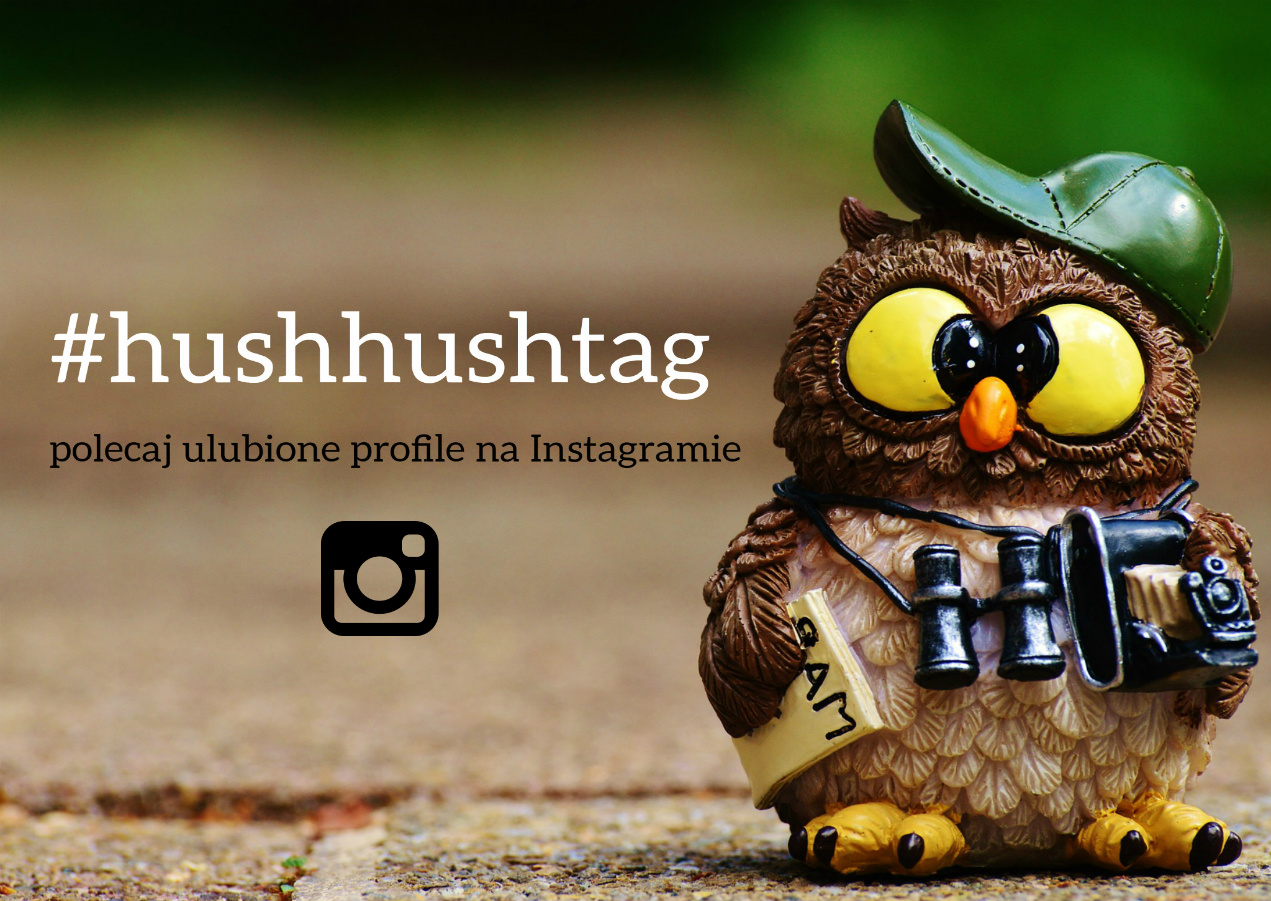 Hush Hush #1 - najfajniejsze konta na instagramie.