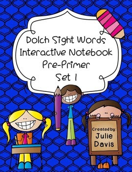https://www.teacherspayteachers.com/Product/Pre-Primer-Dolch-Sight-Word-Interactive-Notebooks-Set-1-1335072
