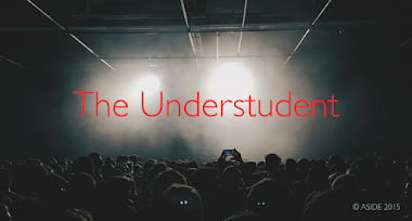 """The Understudent"" — Notice The Kids Waiting In The Wings And Turn Every Child Into A Star"
