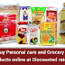 Buy personal care and grocery products online at discounted rates!