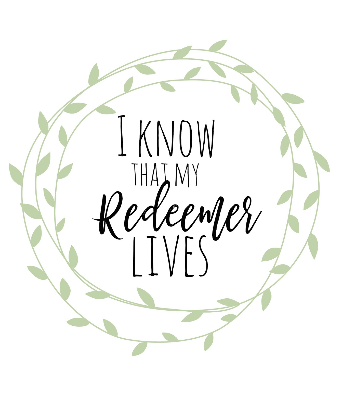 Mimi Lee Printables & More: I Know that my Redeemer Lives ...