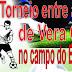 1º Torneio entre amigos em Vera Cruz