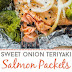 Sweet Onion Teriyaki Salmon Packets (Whole30)