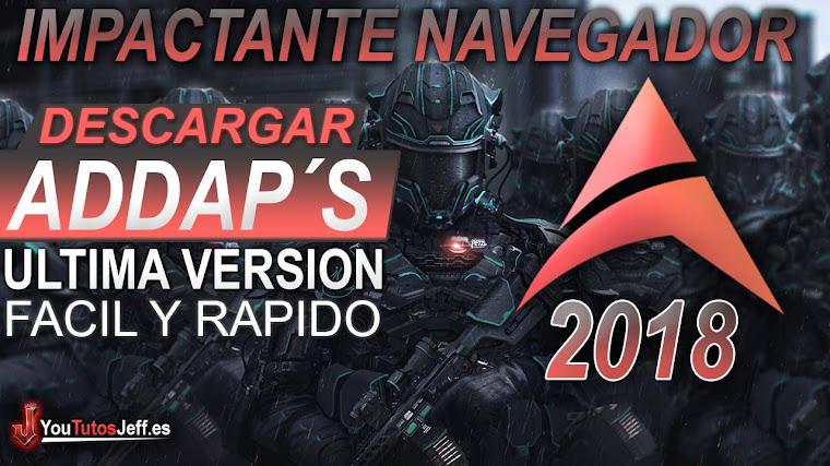 Descargar Addaps Ultima Versión 2018 Español - Impactante Navegador
