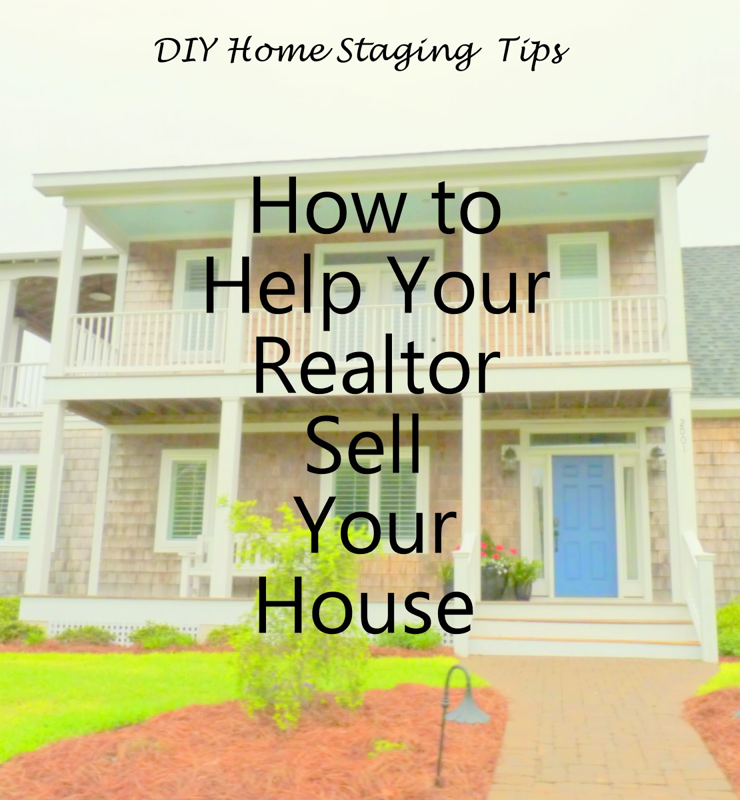 DIY Home Staging Tips: How To Help Your Realtor Sell Your Home