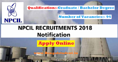 NPCIL Recruitment 2018 - Apply Online 94 Job Vacancies - www.bengalstudent.in