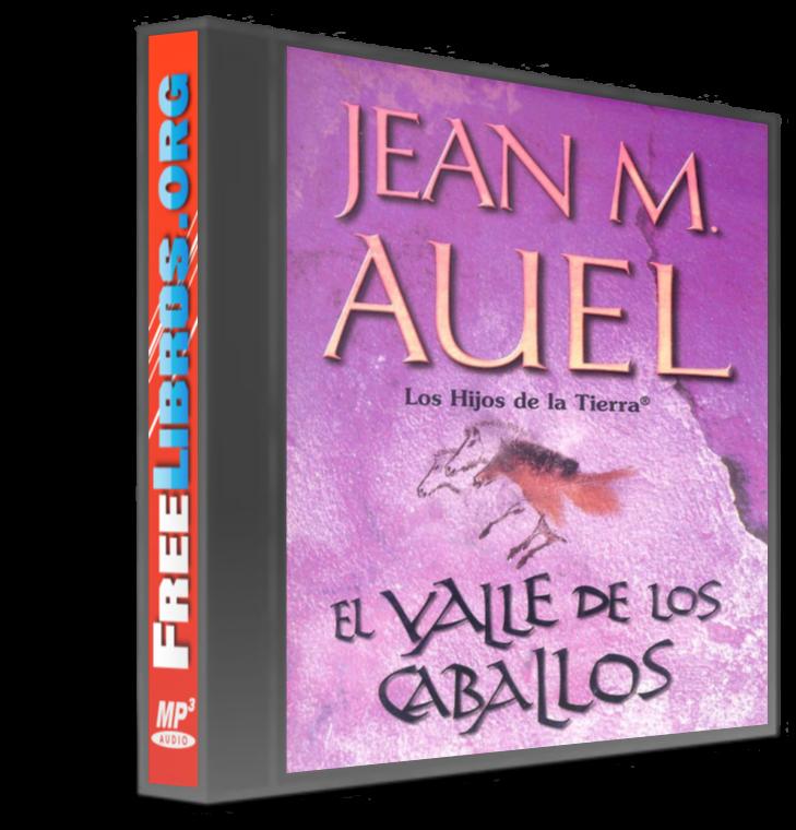 El valle de los caballos – Jean M. Auel  [AudioLibro]