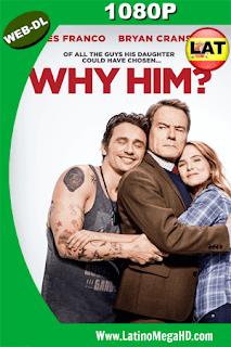 ¿Por qué él? (2016) Latino HD WEB-DL 1080p - 2016