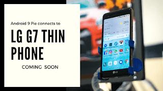 نظام Android 9 Pie يصل لهاتف  LG G7 ThinQ قريبا