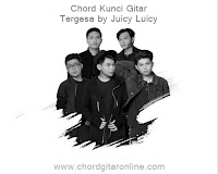 Chord Kunci Gitar Tanpa Tergesa Juicy Luicy
